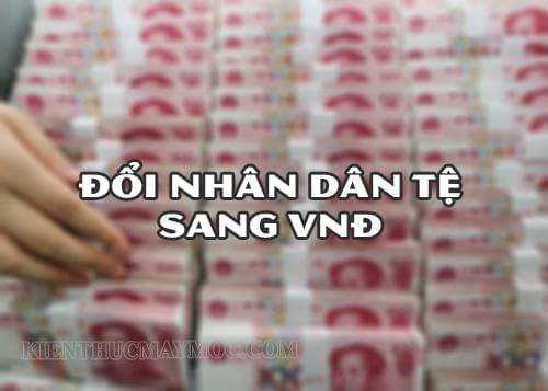 1 vạn tệ bằng bao nhiêu nghìn - Quy đổi nhân dân tệ sang tiền Việt