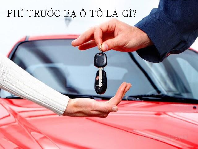 Phí trước bạ ô tô là gì?